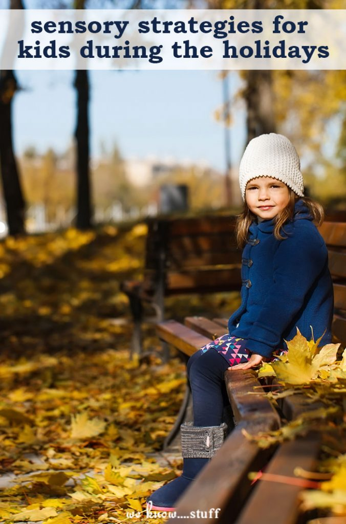 When you have a child on the Autism Spectrum or a child with SPD, things may not go all that smoothly...4 Sensory Strategies For Kids During The Holidays.