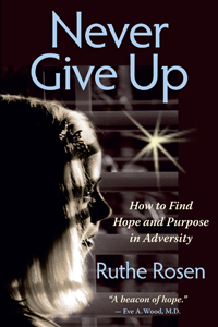 Book Review: Never Give Up, by Ruthe Rosen