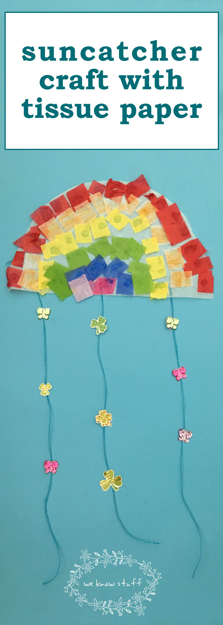 This super fun Suncatcher Craft With Tissue Paper makes really cute Stained Glass Rainbows. It's a great sensory activity for little hands and makes an easy classroom project for spring!